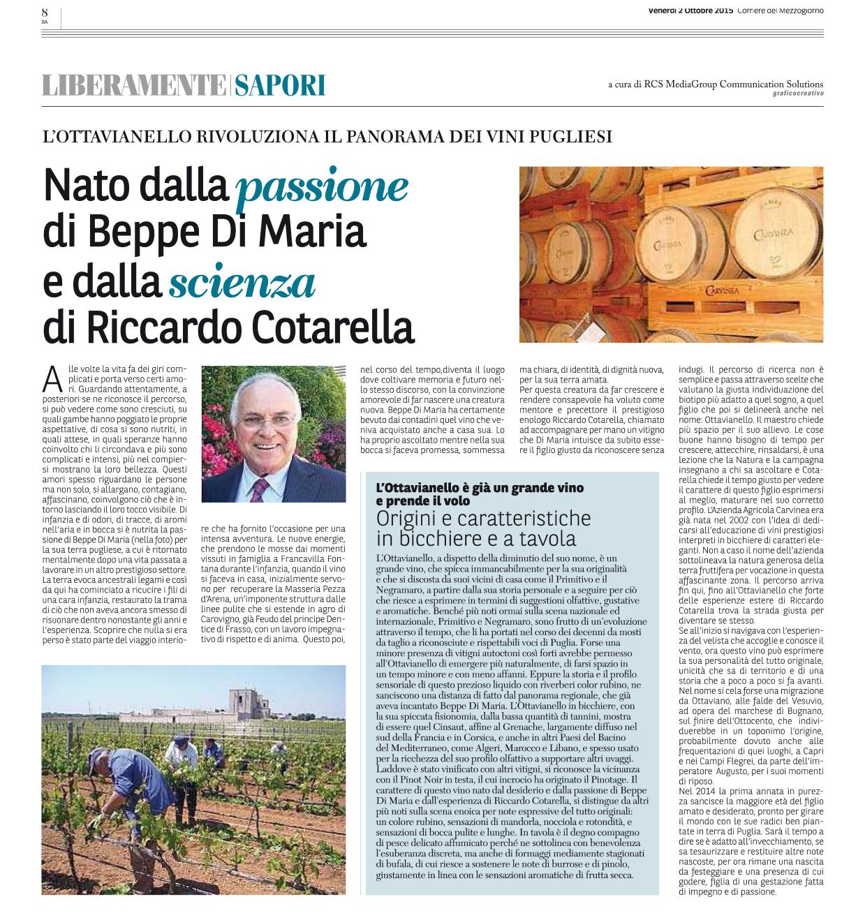 Articolo pubblicato sul Corriere del Mezzogiorno il 2 ottobre 2015 in cui si parla delle attività di Carvinea e dell'imminente uscita del suo nuovo vino prodotto da uve Ottavianello Ostuni.